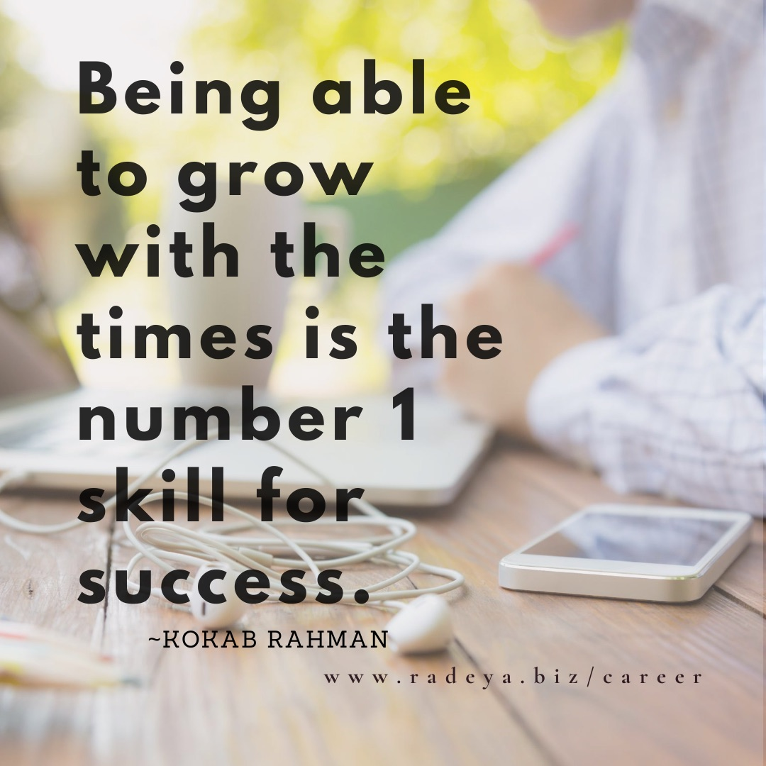 Being able to grow is the number 1 skill for success