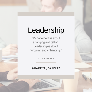 Quote: management is about arranging and telling. Leadership is about nurturing and enhancing.