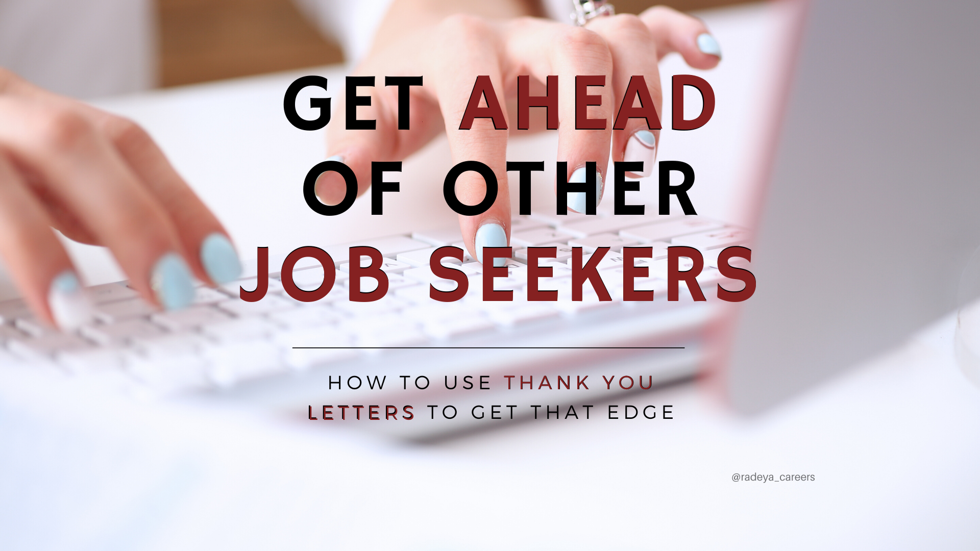 Get ahead of other job seekers with thank you letters