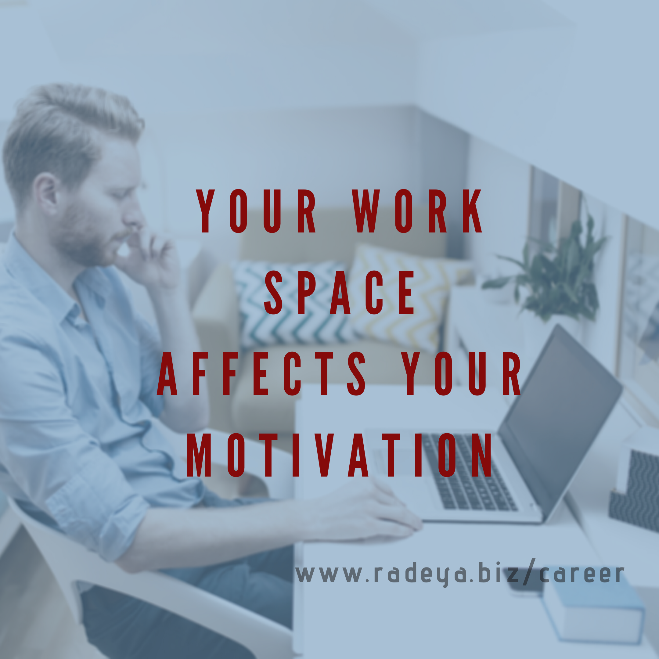 Your work space affects your motivation